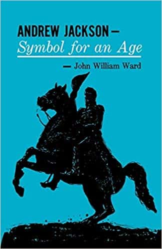 Andrew Jackson Symbol for an Age (Galaxy Books)