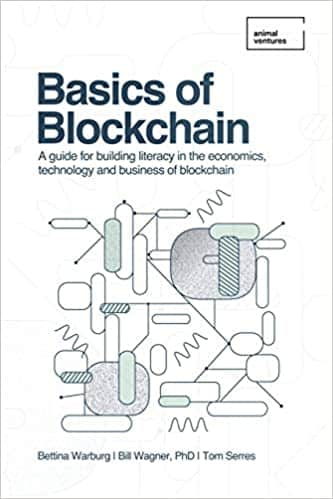 Basics of Blockchain A guide for building literacy in the economics, technology, and business of blockchain