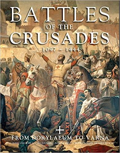 Battles of the Crusades 1097-1444