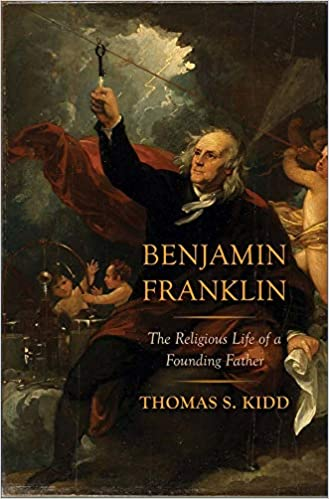 Benjamin Franklin The Religious Life of a Founding Father