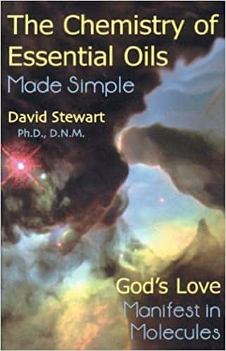Chemistry of Essential Oils Made Simple God's Love Manifest in Molecules