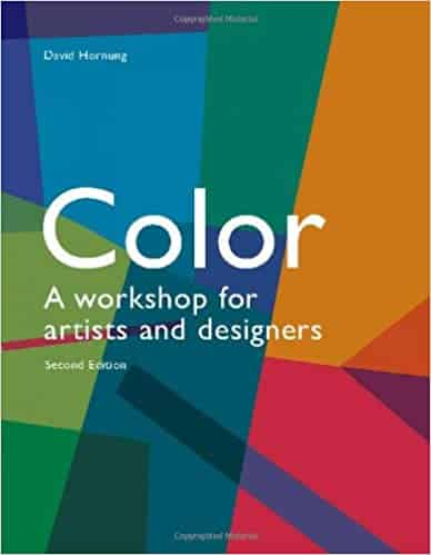 Color, 2nd edition A workshop for artists and designers