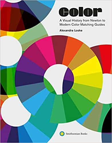 Color A Visual History from Newton to Modern Color Matching Guides