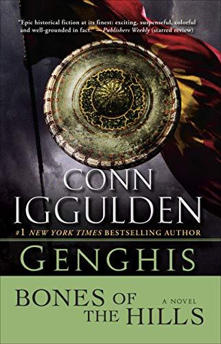 Genghis Bones of the Hills A Novel (Conqueror series Book 3)