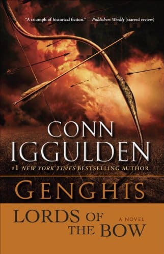 Genghis Lords of the Bow A Novel (Conqueror series Book 2)
