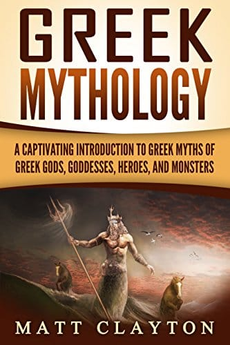 Greek Mythology A Captivating Introduction to Greek Myths of Greek Gods, Goddesses, Heroes, and Monsters