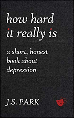 How Hard it Really is A Short, Honest Book About Depression