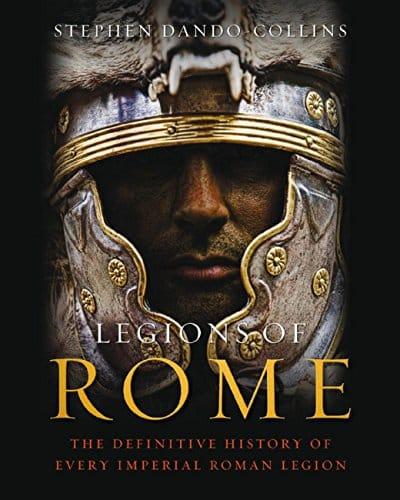 Legions of Rome The definitive history of every Roman legion