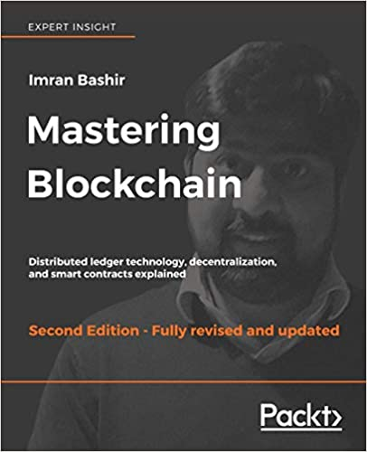 Mastering Blockchain Distributed ledger technology, decentralization, and smart contracts explained, 2nd Edition