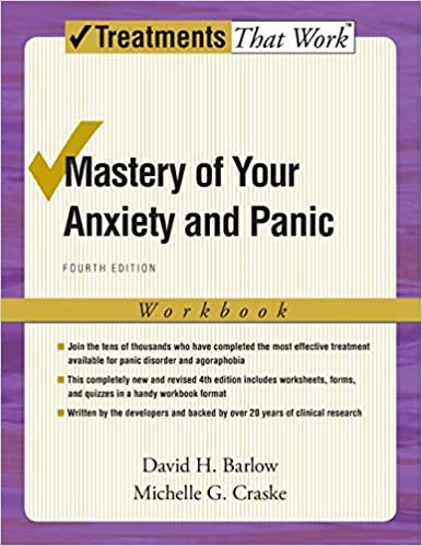 Mastery of Your Anxiety and Panic Workbook (Treatments That Work)