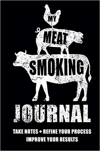 My Meat Smoking Journal