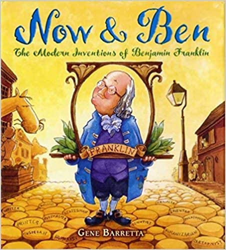 Now & Ben The Modern Inventions of Benjamin Franklin