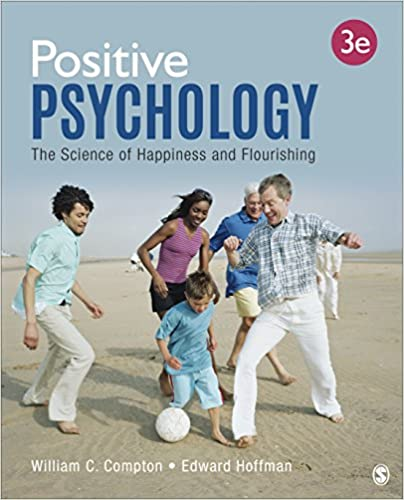 Positive Psychology The Science of Happiness and Flourishing