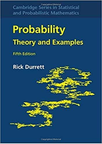 Probability Theory and Examples (Cambridge Series in Statistical and Probabilistic Mathematics)