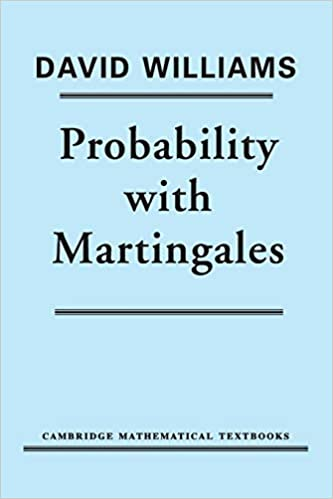 Probability with Martingales (Cambridge Mathematical Textbooks)
