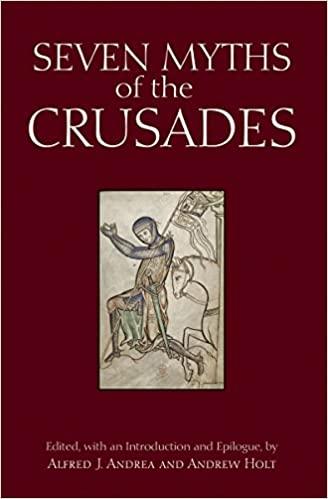 Seven Myths of the Crusades (Myths of History A Hackett Series)