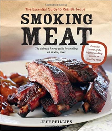 Smoking Meat The Essential Guide to Real Barbecue
