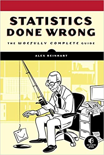 Statistics Done Wrong The Woefully Complete Guide