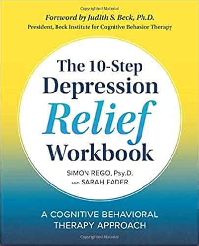 The 10- Step Depression Relief Workbook A Cognitive Behavior Therapy Approach