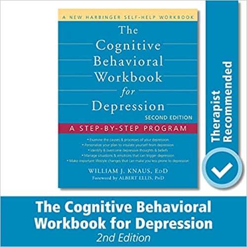 The Cognitive Behavioral Workbook for Depression A Step by Step Program