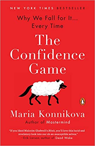 The Confidence Game Why We Fall for It . . . Every Time
