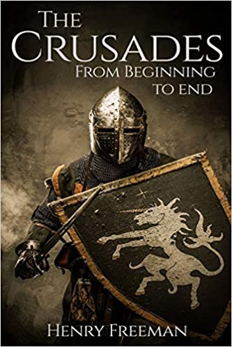 The Crusades From Beginning to End