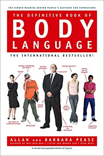 The Definitive Book of Body Language The Hidden Meaning Behind People's Gestures and Expressions