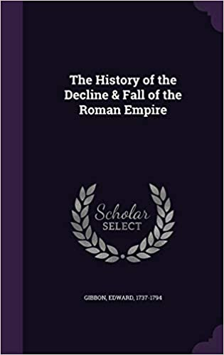 The History of the Decline & Fall of the Roman Empire