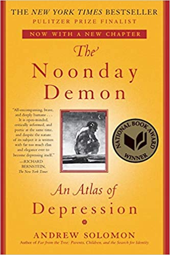 The Noonday Demon An Atlas of Depression
