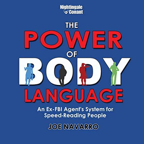 The Power of Body Language An Ex-FBI Agent's System for Speed-Reading People