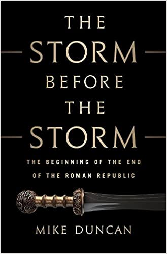 The Storm Before the Storm The Beginning of the End of the Roman Republic