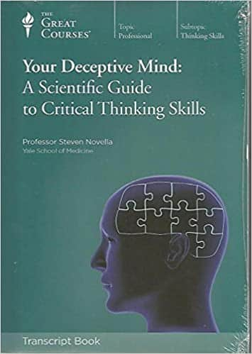 Your Deceptive Mind a scientific guide to critical thinking skills (courses guidebook)