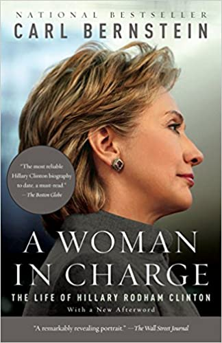 A WOMAN IN CHARGE The Life of Hillary Rodham Clinton