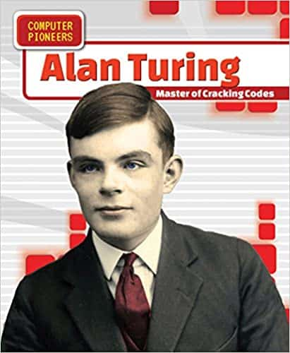 Alan Turing Master of Cracking Codes (Computer Pioneers)