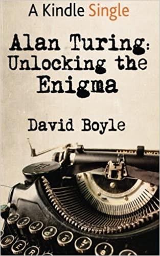 Alan Turing Unlocking the Enigma