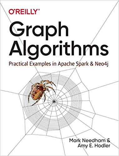 Graph Algorithms Practical Examples in Apache Spark and Neo4j