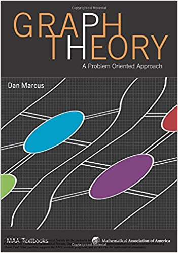 Graph Theory A Problem Oriented Approach (Maa Textbooks)