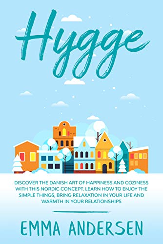 HYGGE Discover the Danish art of happiness and coziness with this Nordic concept