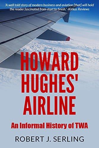 Howard Hughes' Airline An Informal History of TWA