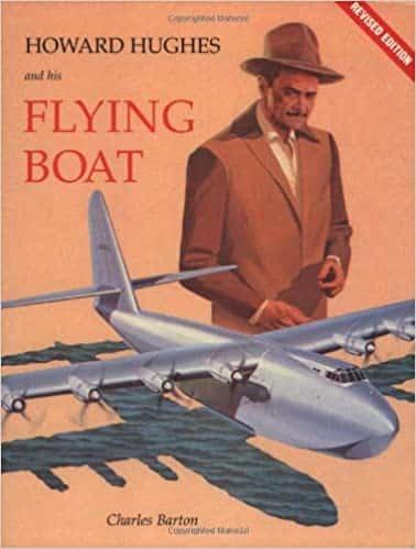 Howard Hughes And His Flying Boat