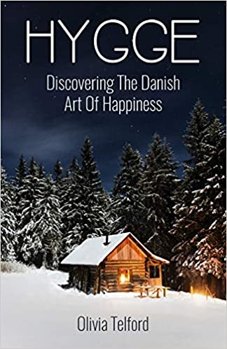 Hygge Discovering The Danish Art Of Happiness