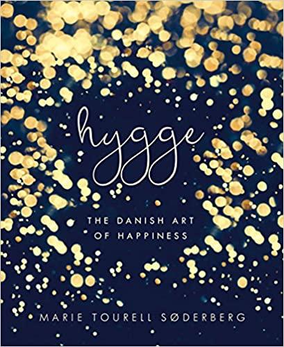 Hygge The Danish Art of Happiness