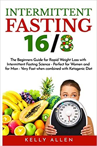 Intermittent Fasting The Beginners Guide for Rapid Weight Loss with Intermittent Fasting Science