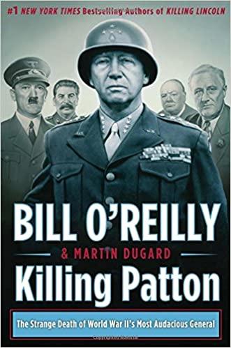 Killing Patton The Strange Death of World War II's Most Audacious General