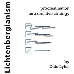 Lichtenbergianism procrastination as a creative strategy