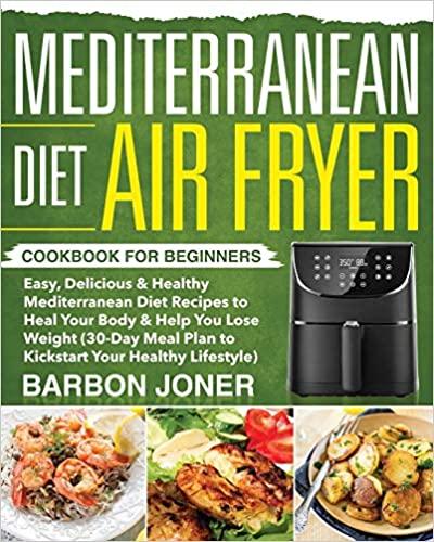 Mediterranean Diet Air Fryer Cookbook for Beginners