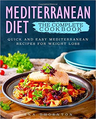 Mediterranean Diet The Complete Cookbook