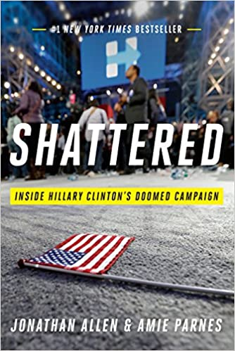Shattered Inside Hillary Clinton's Doomed Campaign