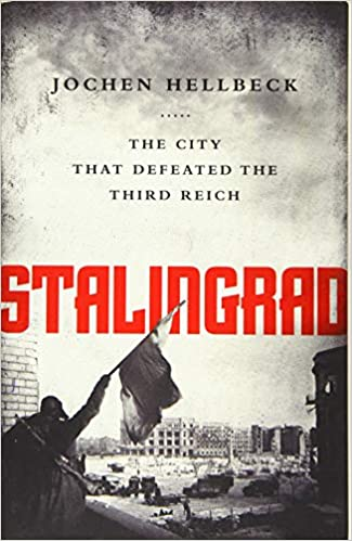 Stalingrad The City that Defeated the Third Reich