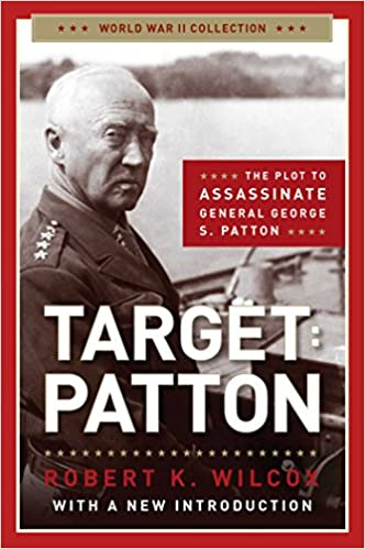 Target Patton The Plot to Assassinate General George S. Patton